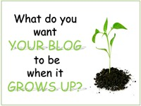 link party: what do you want your blog to be when it grows up?